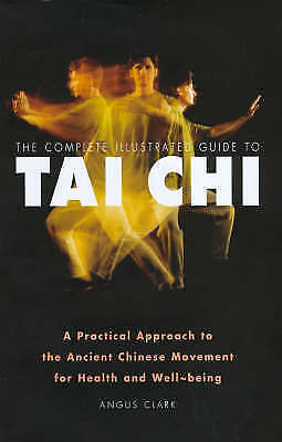 """""""VERY GOOD"""" Tai Chi: A practical approach to the ancient chinese movement for he"""