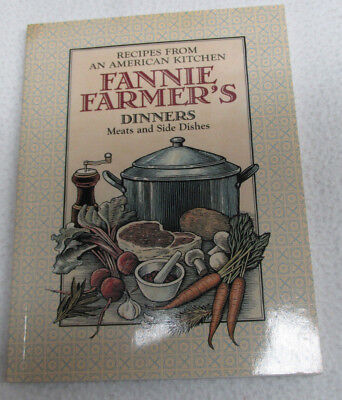 Fannie Farmer's Dinners Meats and Side Dishes 1995
