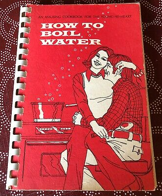 How To Boil Water by Betty Jane Donahoe - Louisville Kentucky 1972 Cookbook