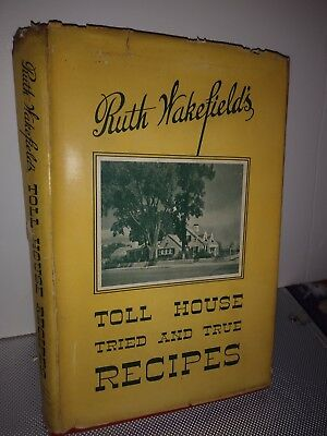 1948 TOLL HOUSE Tried & True Recipes Cook Book w Dust Jacket Tollhouse Cookbook