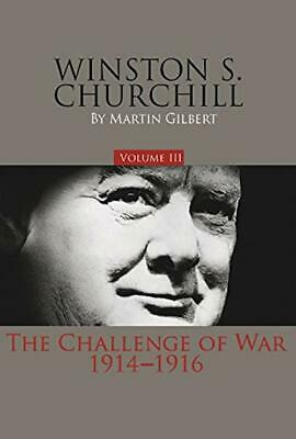 Winston S. Churchill, Volume 3: The Challenge Of War, 1914-1916 (Official Of S.