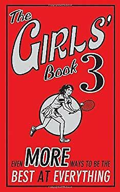 Girls' Book : Even More Ways to Be the Best at Eve