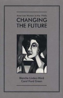 American Women in the Nineteen Sixties : Changing the Future