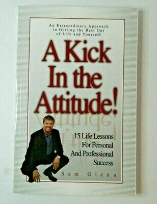 A Kick in the Attitude! 12 Lessons for Professional Success Signed Copy