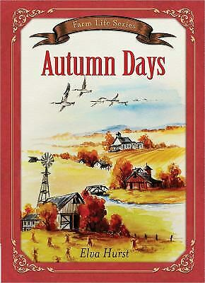 Autumn Days : Based on a True Story by Hurst, Elva