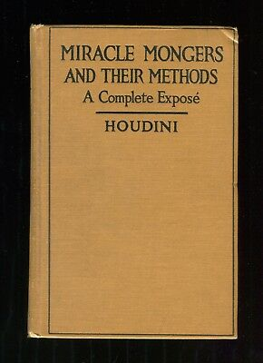 MIRACLE MONGERS AND THEIR METHODS - HARRY HOUDINI 1st edition 1920 hardcover