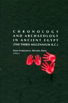 Chronology and Archaeology in Ancient Egypt: The Third Millennium BC by Barta…