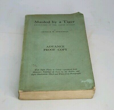 Mauled by a Tiger: Encounters in the Indian Jungles. By Arthur W. Strachan#mz78