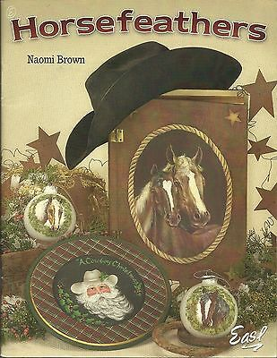 Horsefeathers Naomi Brown Decorative Tole Painting Book OOP Western Horse Cowboy