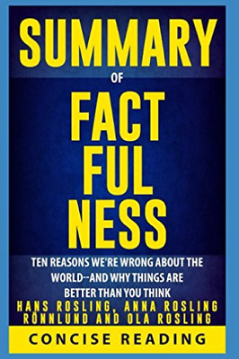 Concise Reading-Summary Of Factfulness By Hans (US IMPORT) BOOK NEW