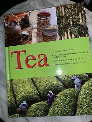 Complete History Of Tea. 96 Pages. Brand New. Beautifully Illustrated.