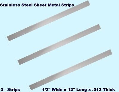 """Stainless Steel Sheet Metal Strips  (3)  1/2"""" Wide x 12"""" Long x .012 Thick"""