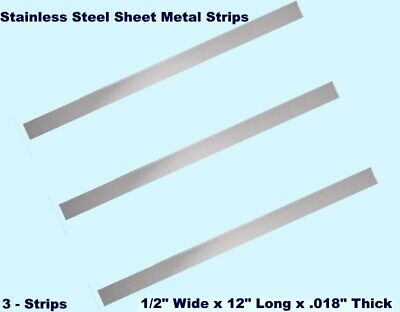 """Stainless Steel Sheet Metal Strips  (3)  1/2"""" Wide x 12"""" Long x .018"""" Thick"""