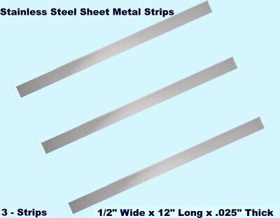 """Stainless Steel Sheet Metal Strips  (3)  1/2"""" Wide x 12"""" Long x .025"""" Thick"""