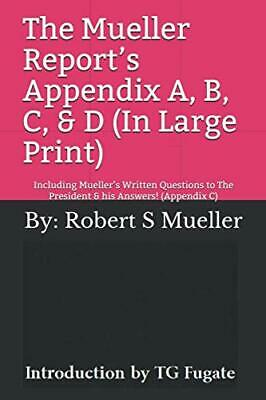 The Mueller Report's Appendix A, B, C, & D (Paperback, 2019) by Robert S Mueller