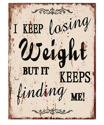 Country Tin Sign Vintage Inspired Wall Art KEEP LOSING WEIGHT Retro Plaque NEW