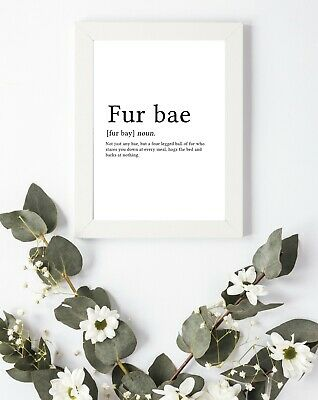 #6 Typography Print A4 Funky Love Quote Fur Bae Dog Woof Bedroom Decor Meaning