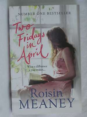 Two Fridays in April: From the Number One Bestselling Author, Meaney, Roisin, Ne