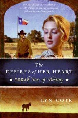 The Desires of Her Heart [Texas: Star of Destiny, Book 1]