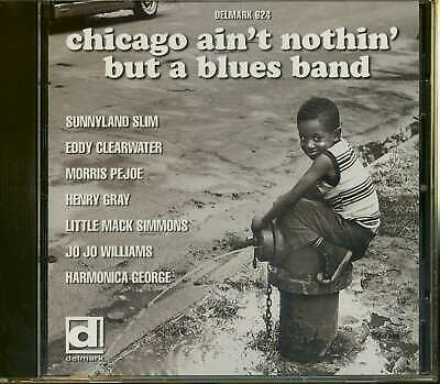 Various - Chicago Ain't Nothin' But A Blues Band - Classic Chicago Blues