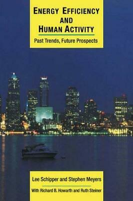 Energy Efficiency and Human Activity : Past Trends, Future Prospects