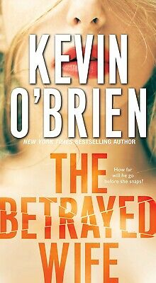 The Betrayed Wife Mass Market Paperback by Kevin O'Brien
