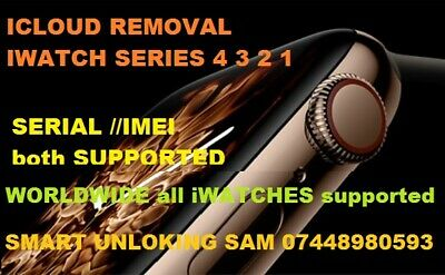 iCLOUD Removal APPLE WATCH SERIES 1 2 3 4 WORLDWIDE 3 BUSINESS DAYS