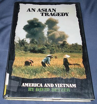 An Asian Tragedy America and Vietnam by David Detzer 1992 HCDJ