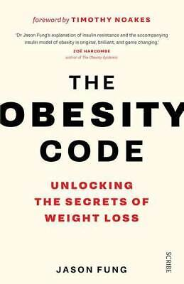 The Obesity Code : Unlocking the Secrets of Weight Loss by Jason Fung 2019