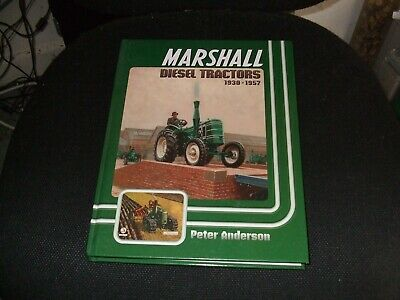 MARSHALL Diesel Tractors 1930 - 1957 by Peter Anderson