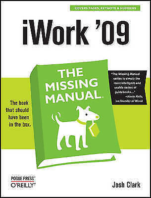 """VERY GOOD"" iWork '09: The Missing Manual (Missing Manuals), Josh Clark, Book"