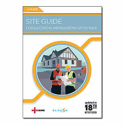 NICEIC Site Guide For Installations 100A (Covers 18th Edition regs)