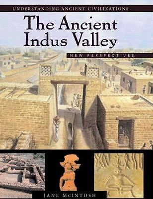 The Ancient Indus Valley: New Perspectives [Understanding Ancient Civilizations]
