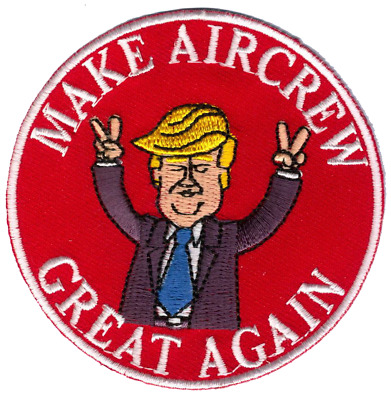 Trump Make Aircrew Great Again Military Patch Sticker NEW!!!