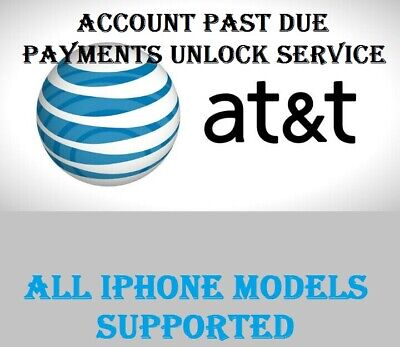 At&T Unlock Service Iphone   8 X  Xs Xr Xs Max Account Past Due Balance