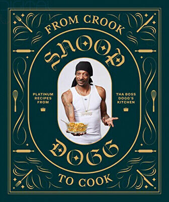 From Crook to Cook: Platinum Recipes from Tha B by Snoop Dogg New Hardcover Book