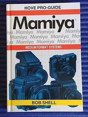 Mamiya Cameras Book. Medium Format Systems. Bob Shell. Hove Pro-Guide