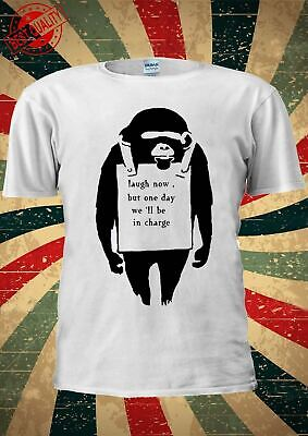 Banksy Monkey Laugh Now But One Day We'll Be Charge T Shirt Men Women Unisex 627