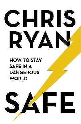 Safe: How to stay safe in a dangerous world by Chris Ryan (hardback, 2017)