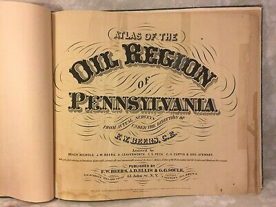 Atlas of the Oil Region of Pennsylvania 1865 Printed by F W Beers Lincoln/Booth
