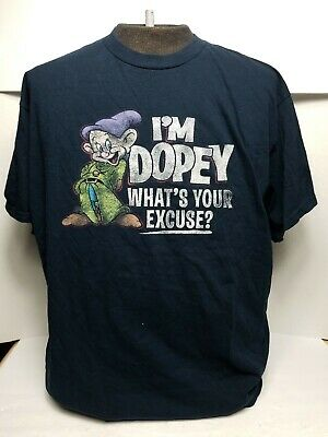 Walt Disney World I'm Dopey Whats Your Excuse t-shirt XL