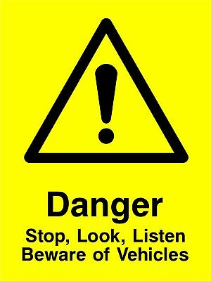 Health & Safety Sign Acrylic Plastic Danger Stop Look Listen Vehicles  Hs390