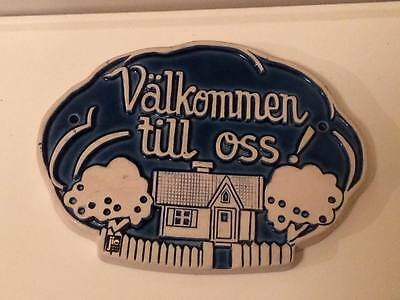 "Jie Gantofta wall plaque #985 made in Sweden "" Valkommen till oss! """