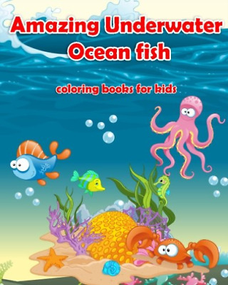 My Kids Coloring Books-Amazing Underwater Ocean Fish (US IMPORT) BOOK NEW
