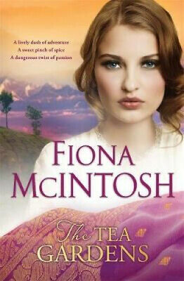 The Tea Gardens by Fiona McIntosh.