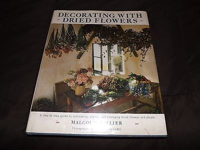 DECORATING WITH DRIED FLOWERS MALCOLM HILLIER hc/dj 1987 1st edition U.S. Floral