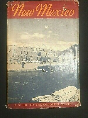 1953 New Mexico: A Guide To The Colorful State Wpa Writers Program Dc Illustrate