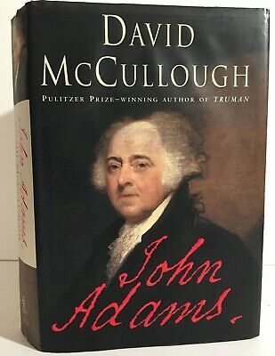 JOHN ADAMS, by David McCullough, 2001 Hardcover Edition, American History