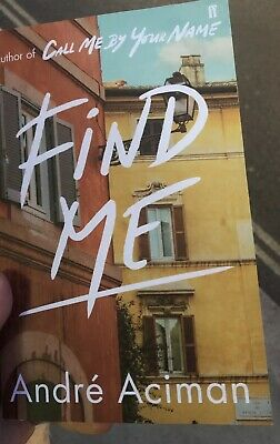 Find Me Andre Aciman Signed Book Call Me By Your Name Sequel Advance Copy