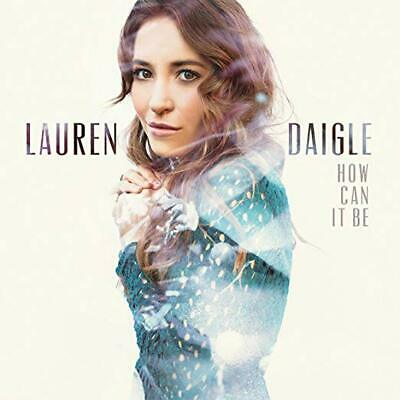 Lauren Daigle Cd - How Can It Be (2015) - New Unopened - Centricity